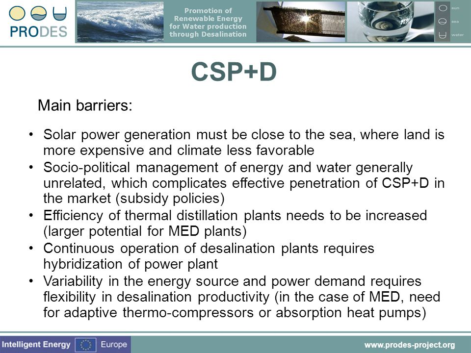 CSP+D Main barriers: Solar power generation must be close to the sea, where land is more expensive and climate less favorable.