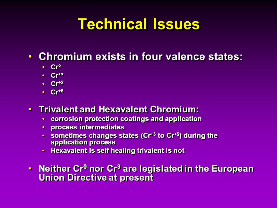 Technical Issues Chromium exists in four valence states: