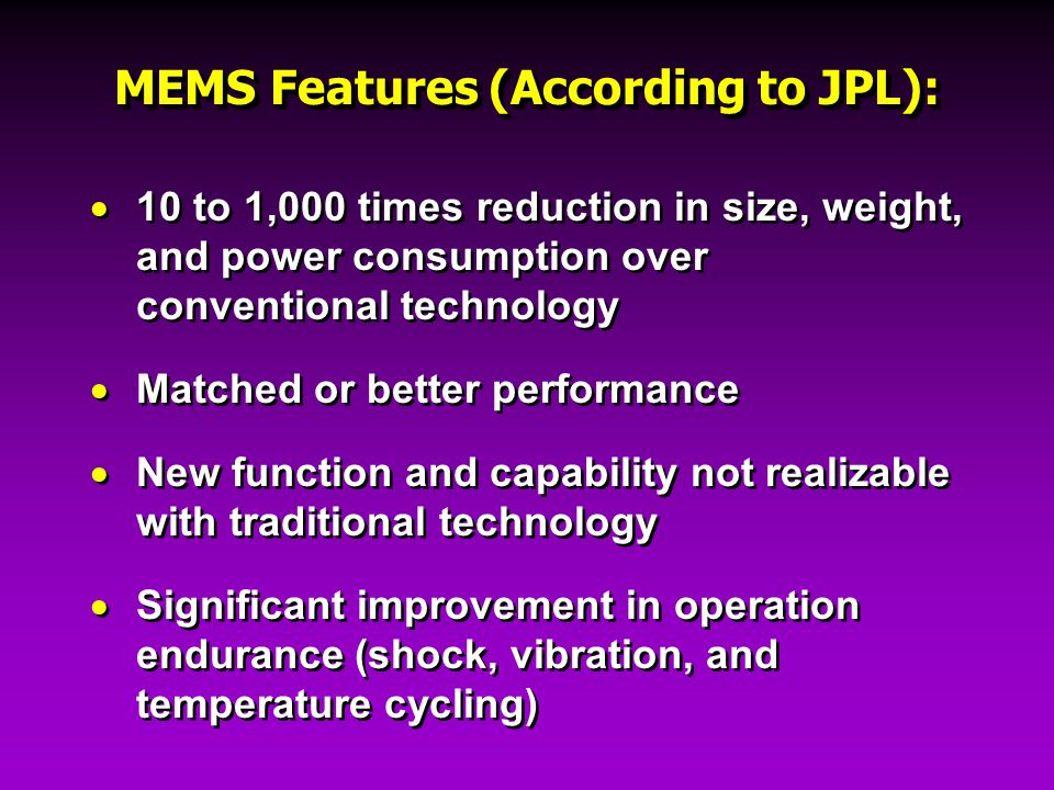 MEMS Features (According to JPL):