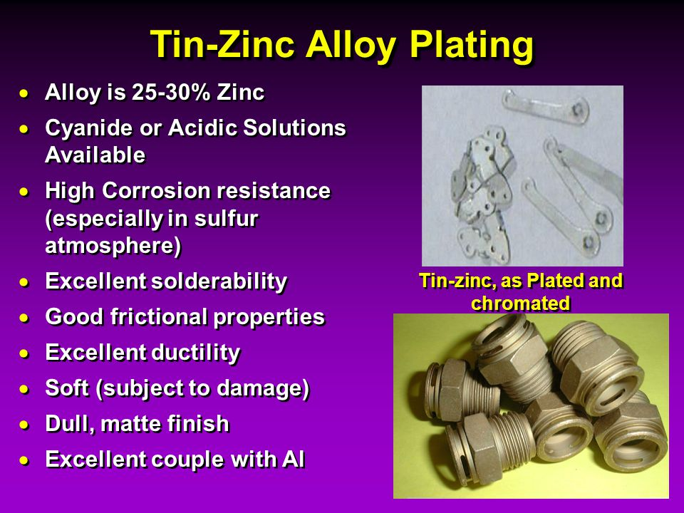 Tin-Zinc Alloy Plating Tin-zinc, as Plated and chromated
