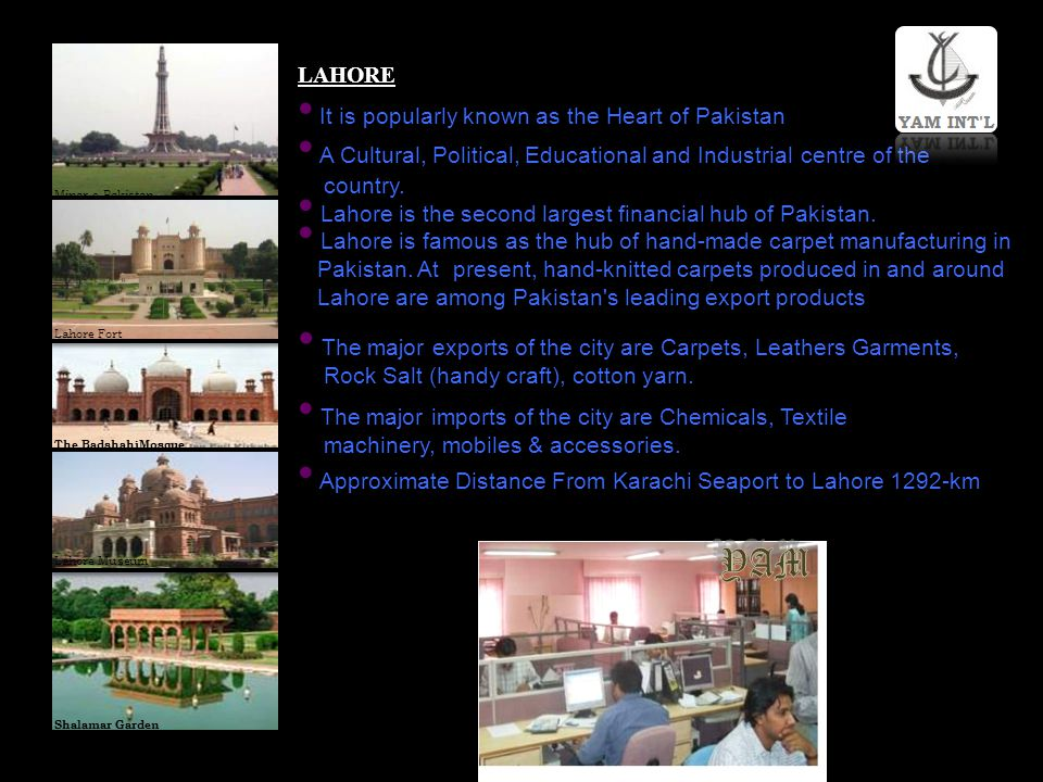 YAM LAHORE It is popularly known as the Heart of Pakistan