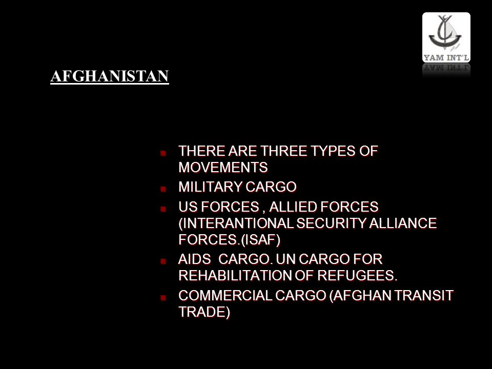 AFGHANISTAN THERE ARE THREE TYPES OF MOVEMENTS MILITARY CARGO