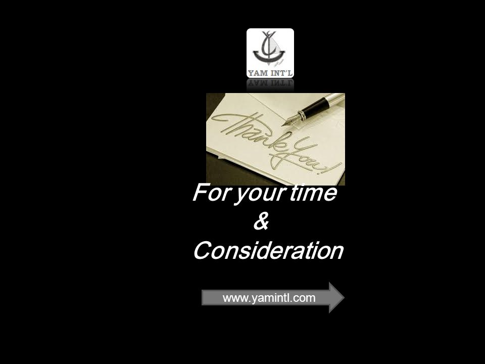 For your time & Consideration www.yamintl.com