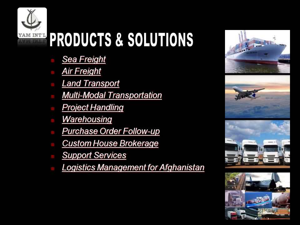 PRODUCTS & SOLUTIONS Sea Freight Air Freight Land Transport