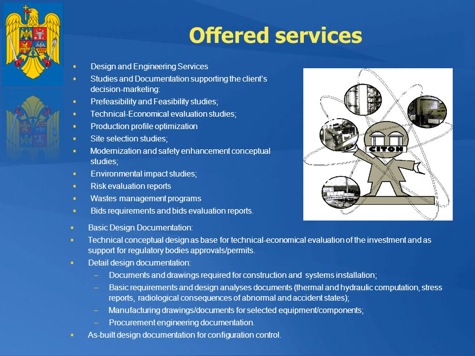 Offered services Design and Engineering Services