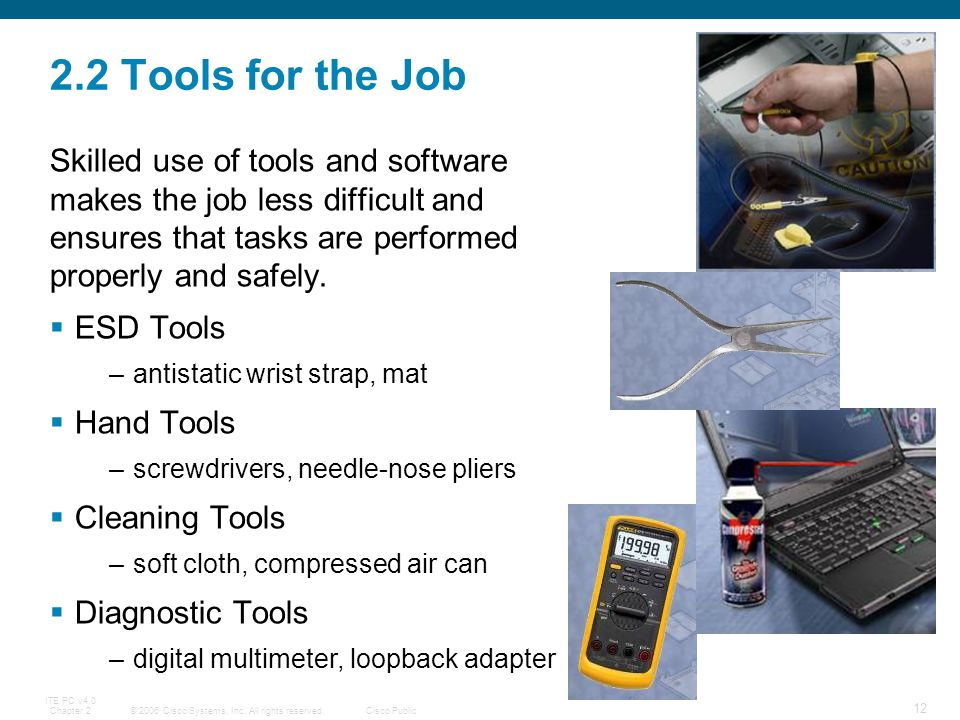 2.2 Tools for the Job Skilled use of tools and software