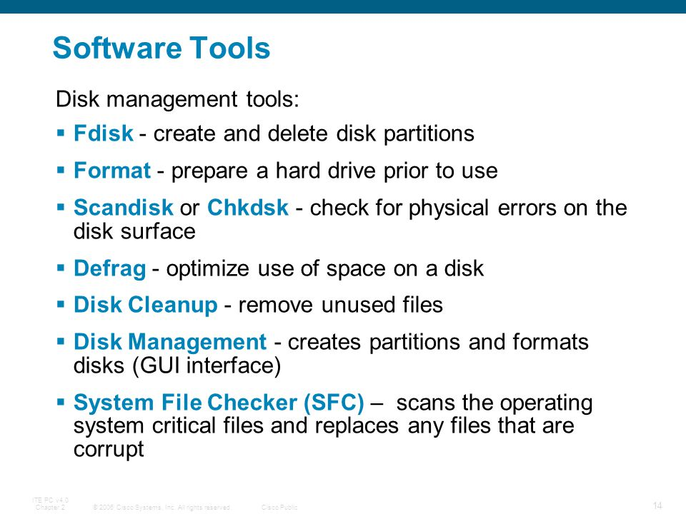 Software Tools Disk management tools: