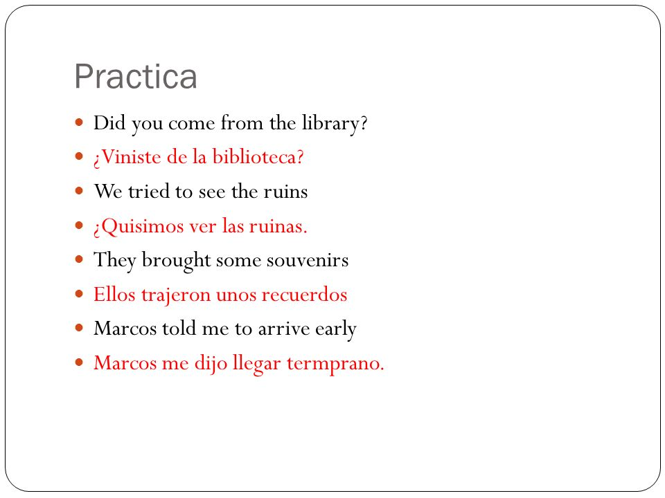 Practica Did you come from the library ¿Viniste de la biblioteca