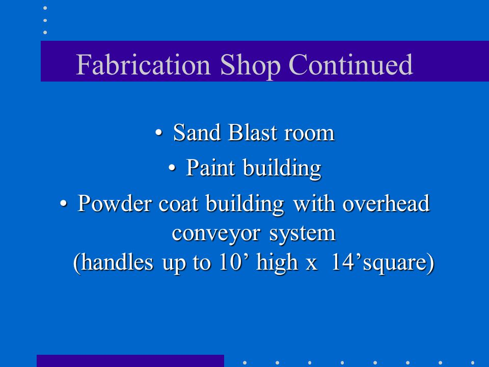 Fabrication Shop Continued