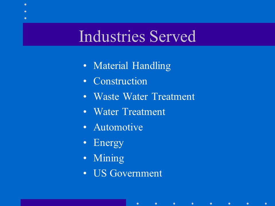 Industries Served Material Handling Construction Waste Water Treatment