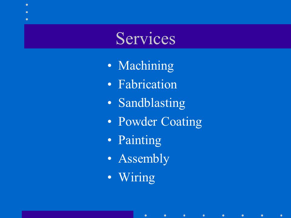 Services Machining Fabrication Sandblasting Powder Coating Painting