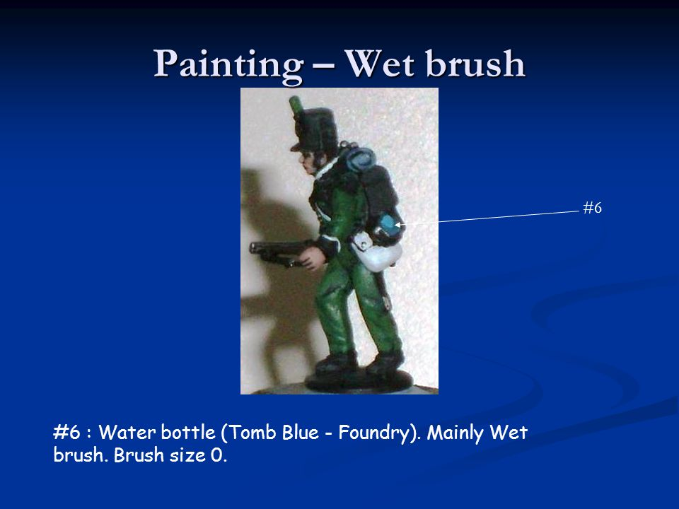 Painting – Wet brush #6 #6 : Water bottle (Tomb Blue - Foundry). Mainly Wet brush. Brush size 0.
