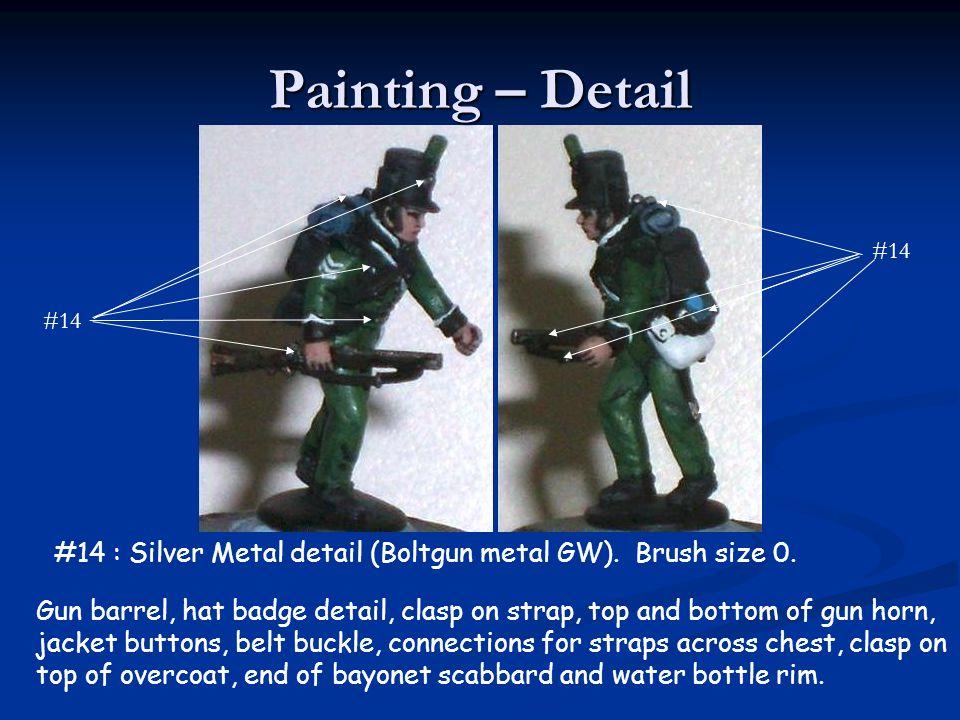 Painting – Detail #14. #14. #14 : Silver Metal detail (Boltgun metal GW). Brush size 0.