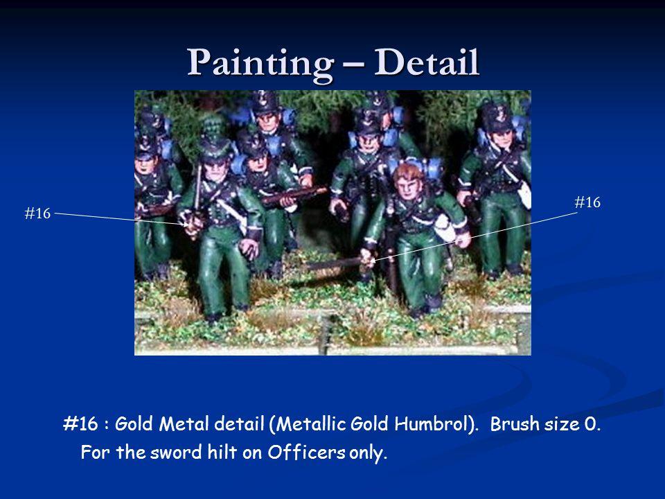 Painting – Detail #16. #16. #16 : Gold Metal detail (Metallic Gold Humbrol).