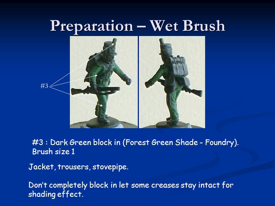 Preparation – Wet Brush
