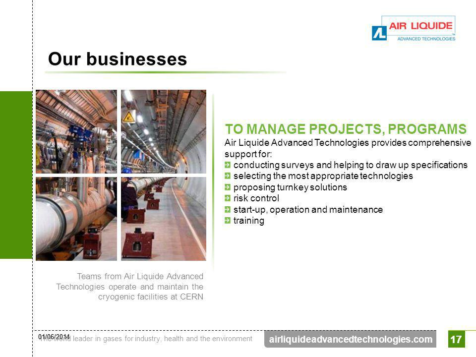Our businesses TO MANAGE PROJECTS, PROGRAMS Air Liquide Advanced Technologies provides comprehensive support for: