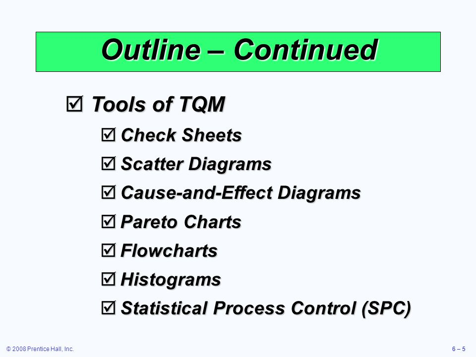 Outline – Continued Tools of TQM Check Sheets Scatter Diagrams