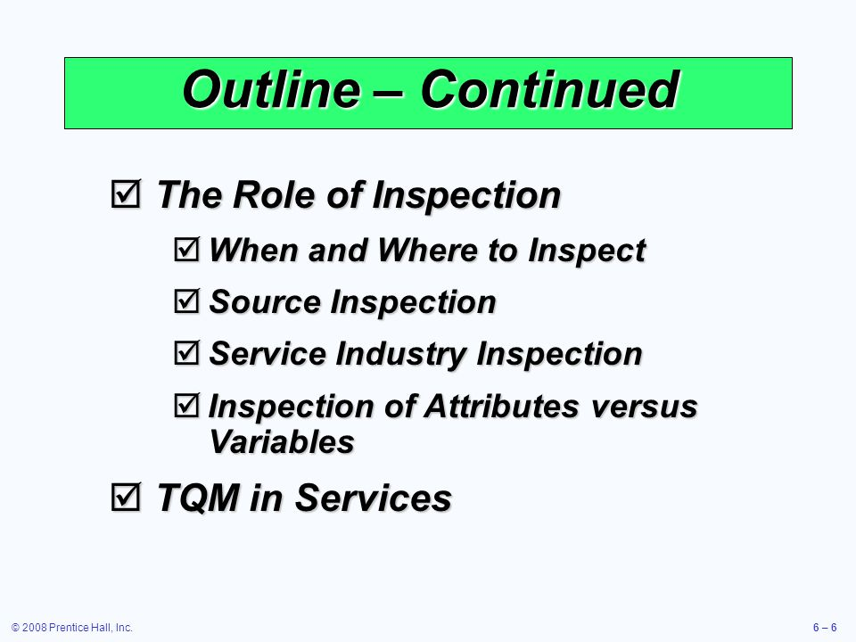 Outline – Continued The Role of Inspection TQM in Services