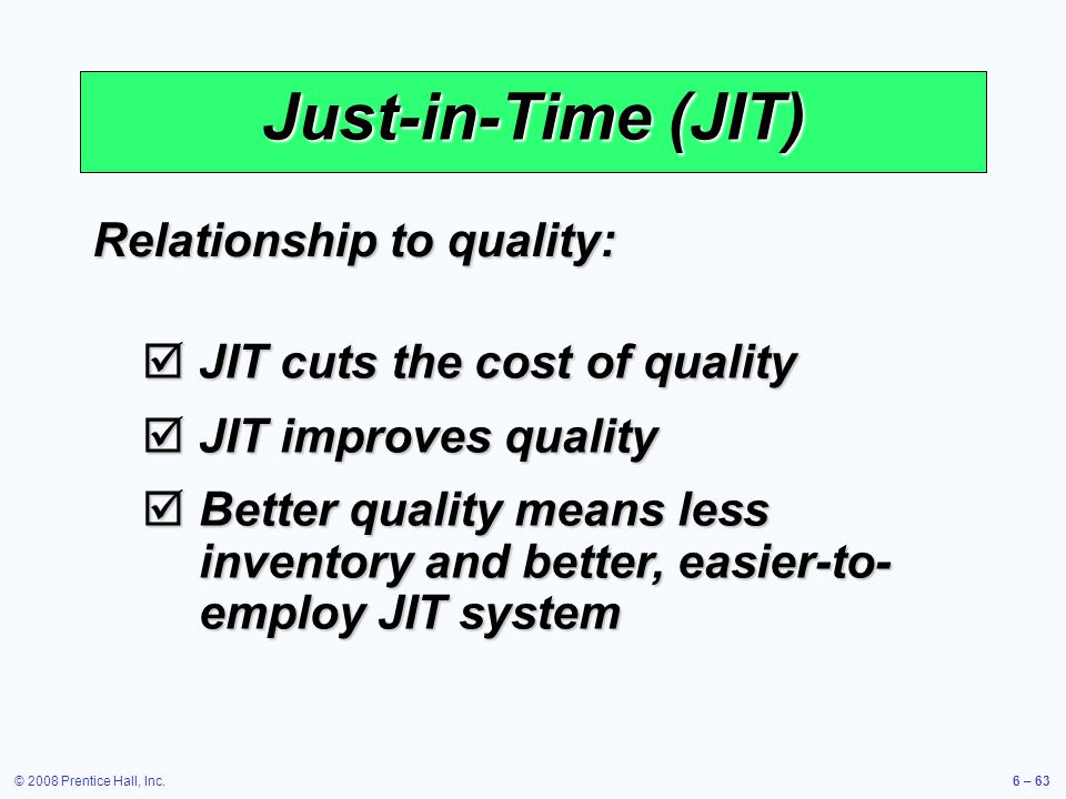 Just-in-Time (JIT) Relationship to quality: