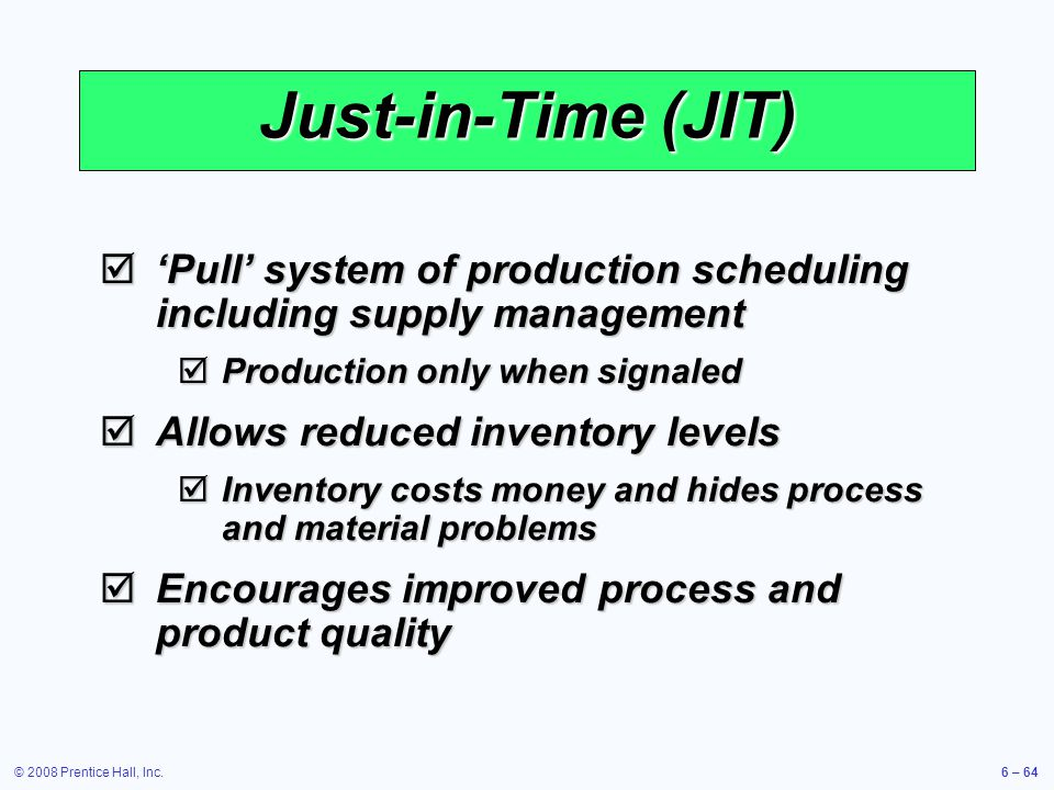 Just-in-Time (JIT) 'Pull' system of production scheduling including supply management. Production only when signaled.