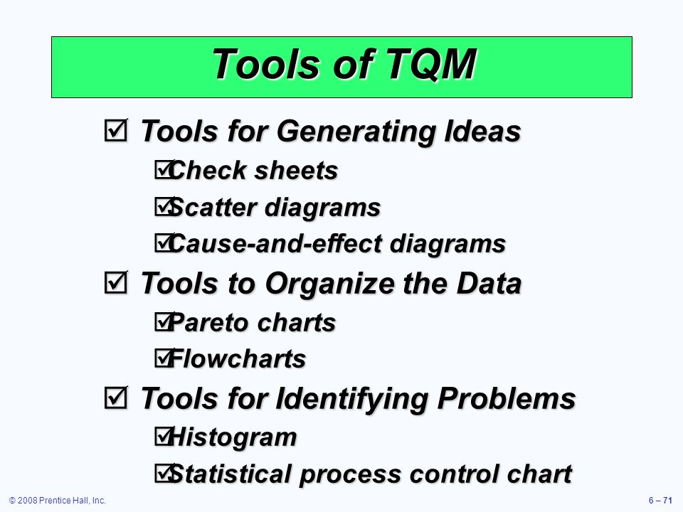 Tools of TQM Tools for Generating Ideas Tools to Organize the Data
