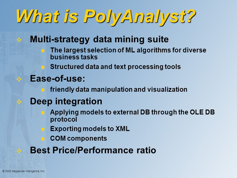What is PolyAnalyst Multi-strategy data mining suite Ease-of-use: