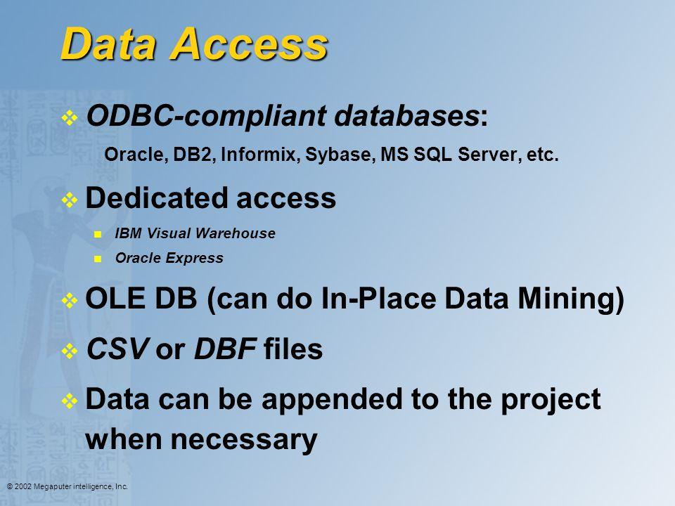 Data Access ODBC-compliant databases: Dedicated access