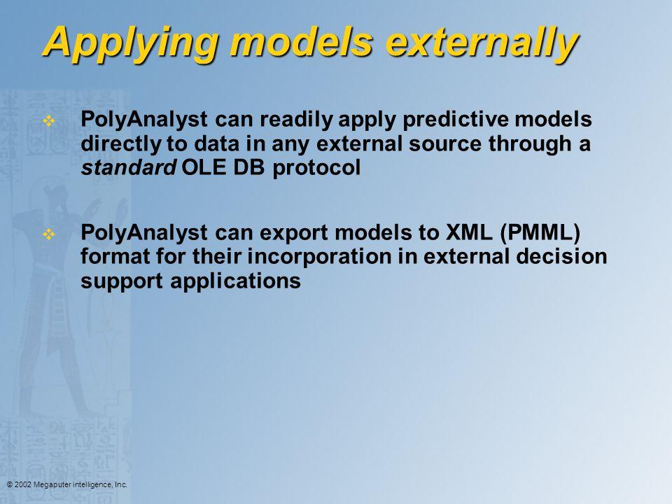 Applying models externally