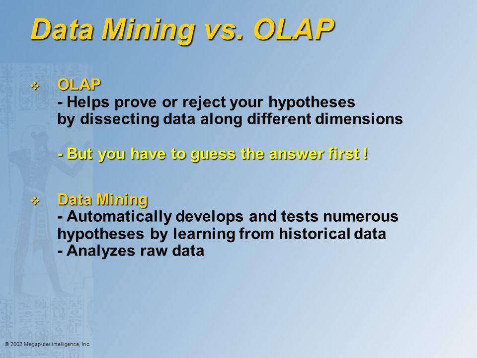 Data Mining vs. OLAP