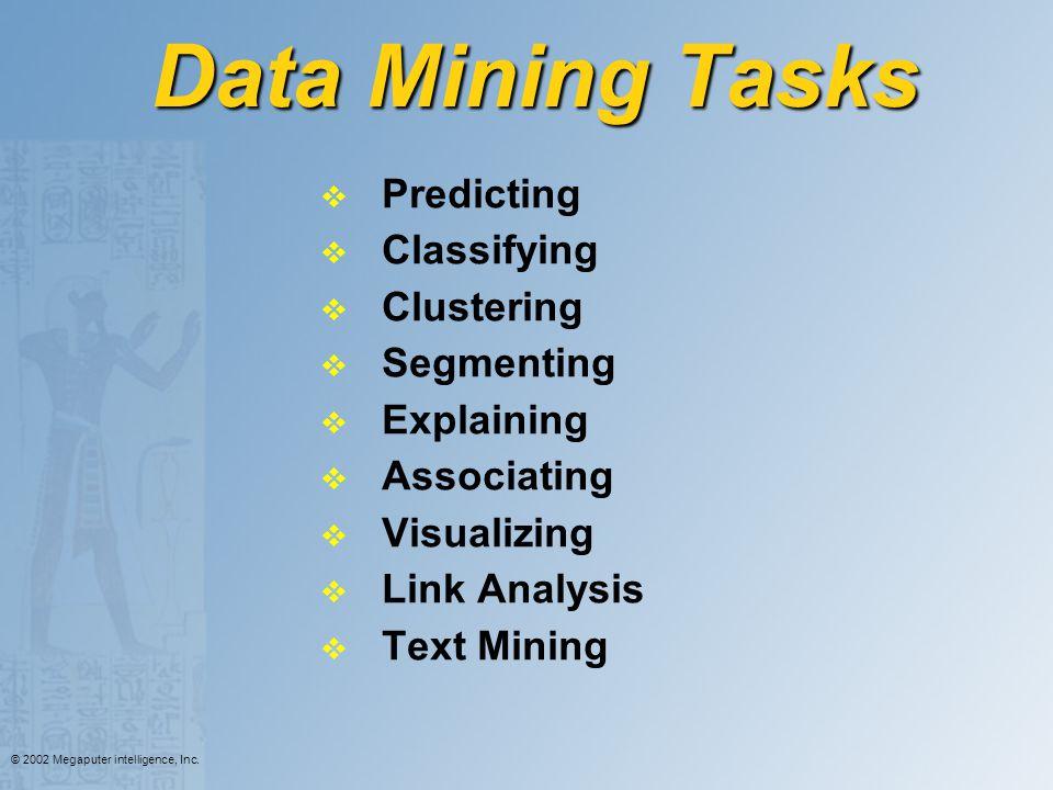 Data Mining Tasks Predicting Classifying Clustering Segmenting