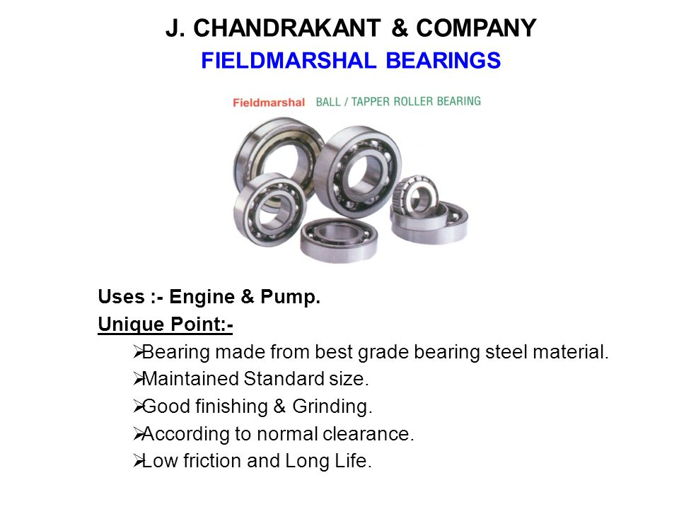 J. CHANDRAKANT & COMPANY FIELDMARSHAL BEARINGS
