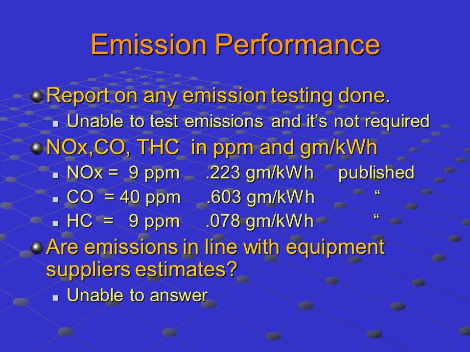 Emission Performance Report on any emission testing done.