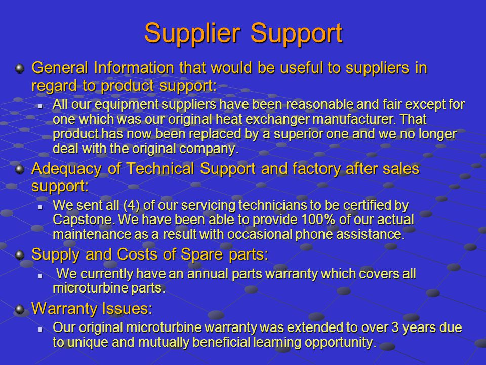 Supplier Support General Information that would be useful to suppliers in regard to product support: