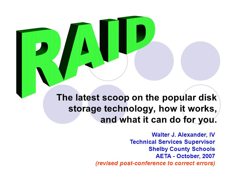 RAID The latest scoop on the popular disk storage technology, how it works, and what it can do for you.