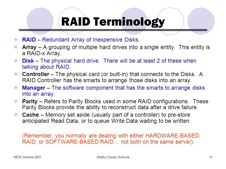 RAID Terminology RAID – Redundant Array of Inexpensive Disks.