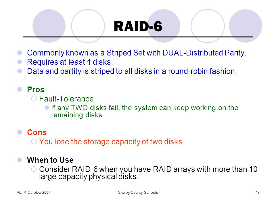 RAID-6 Commonly known as a Striped Set with DUAL-Distributed Parity.