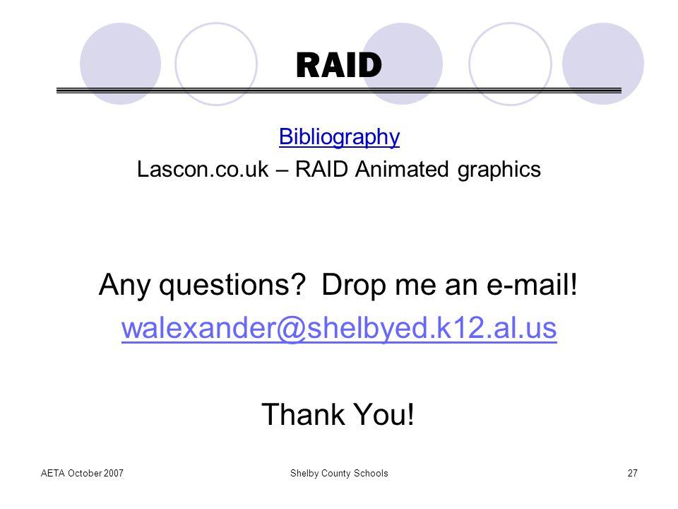 RAID Any questions Drop me an e-mail! walexander@shelbyed.k12.al.us