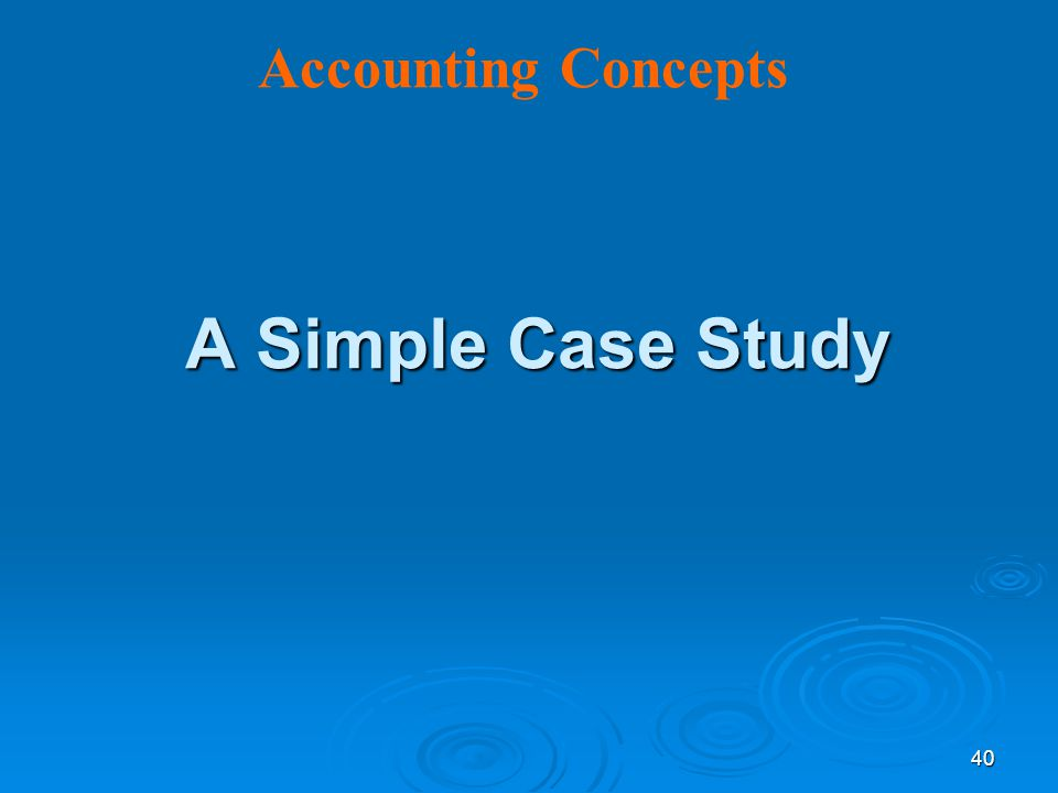 Accounting Concepts A Simple Case Study