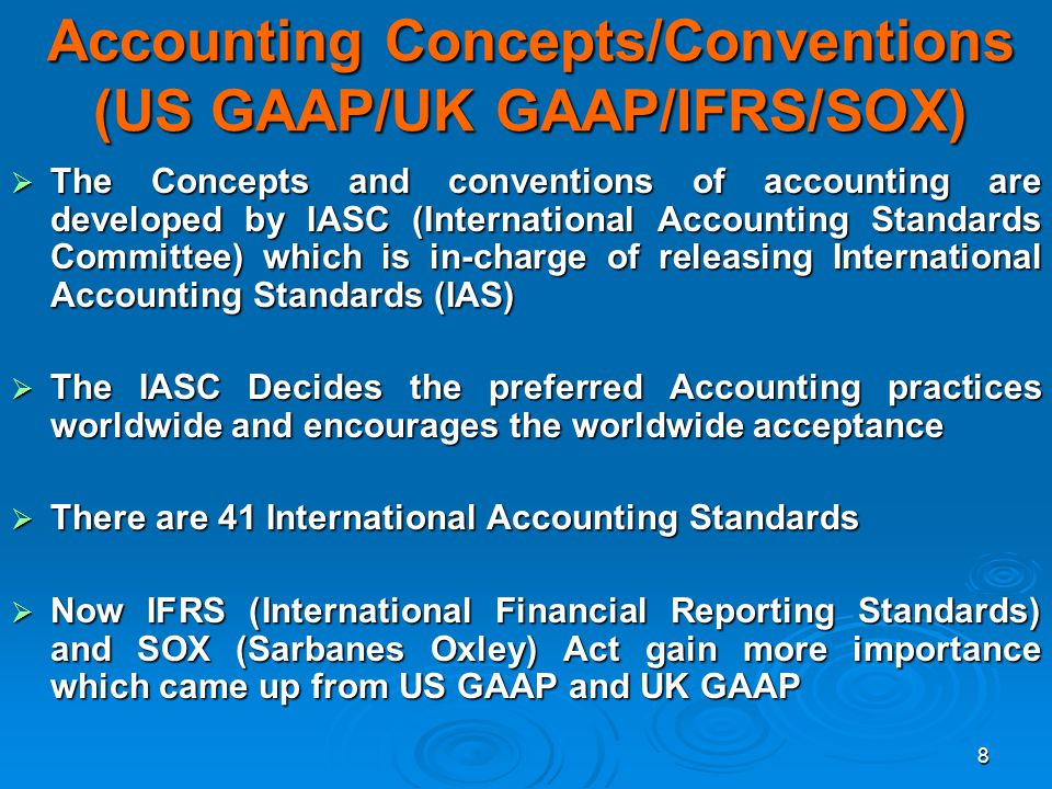 Accounting Concepts/Conventions (US GAAP/UK GAAP/IFRS/SOX)