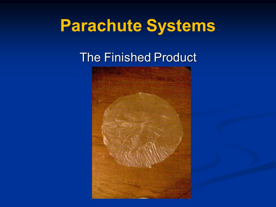 Parachute Systems The Finished Product