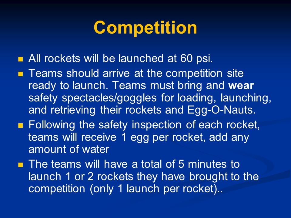Competition All rockets will be launched at 60 psi.