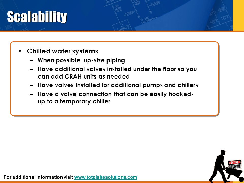 Scalability Chilled water systems When possible, up-size piping