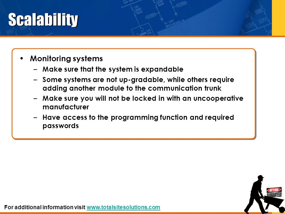 Scalability Monitoring systems Make sure that the system is expandable