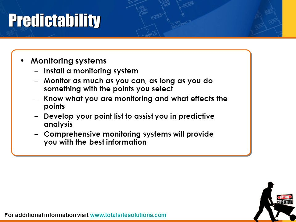 Predictability Monitoring systems Install a monitoring system
