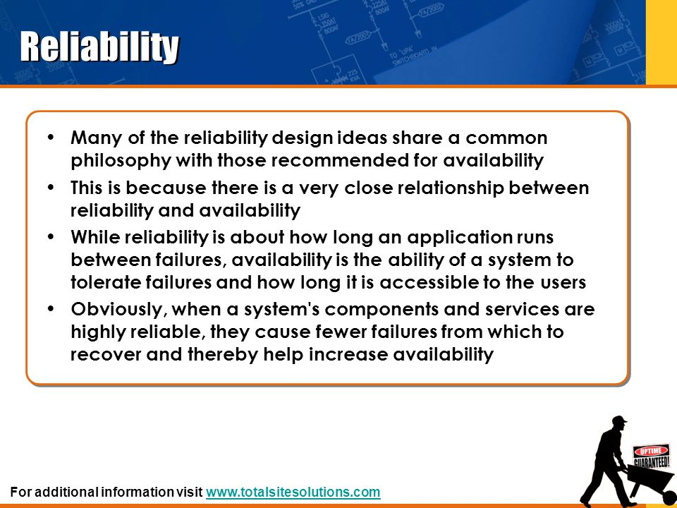 Reliability Many of the reliability design ideas share a common philosophy with those recommended for availability.