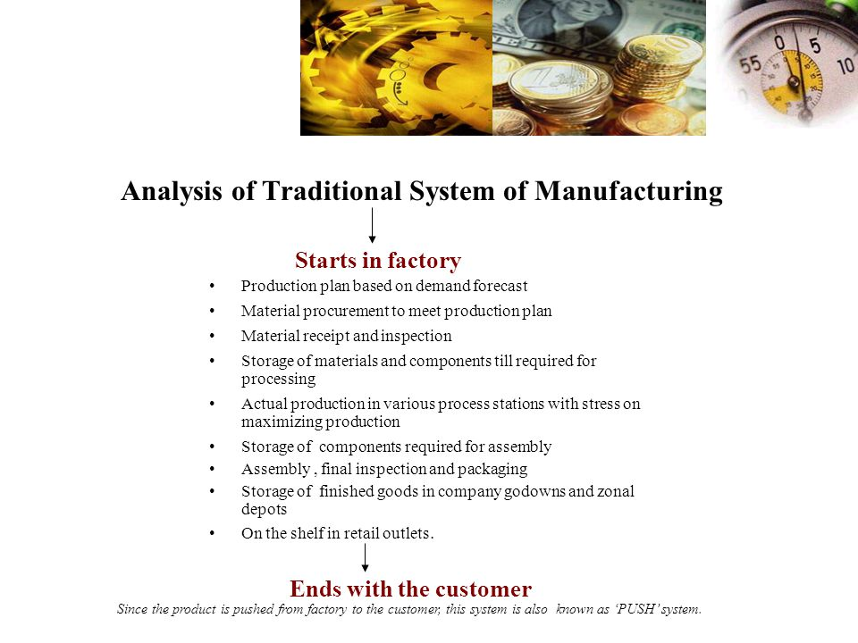 Analysis of Traditional System of Manufacturing