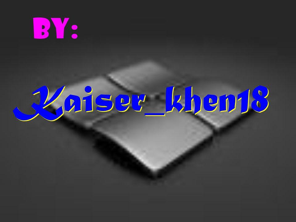 By: Kaiser_khen18