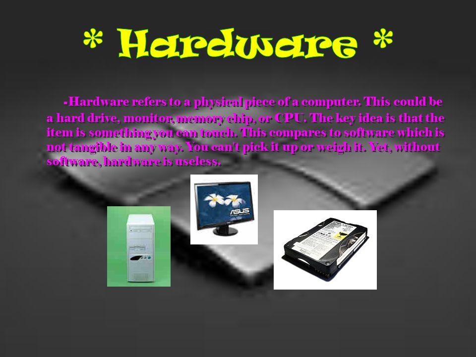 * Hardware *