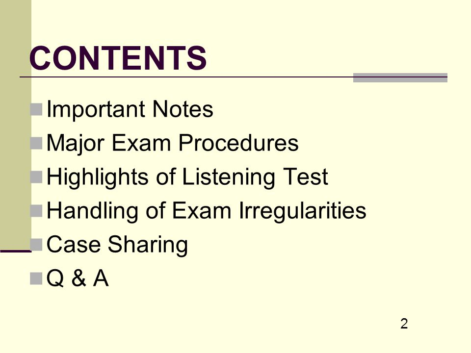 CONTENTS Important Notes Major Exam Procedures