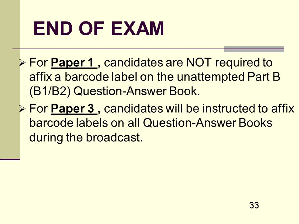 END OF EXAM For Paper 1 , candidates are NOT required to affix a barcode label on the unattempted Part B (B1/B2) Question-Answer Book.